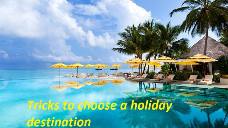 Tricks to choose a holiday destination