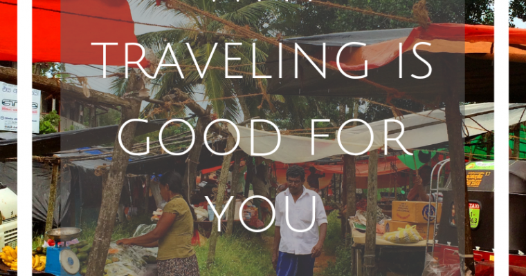 Why Traveling is Good for You